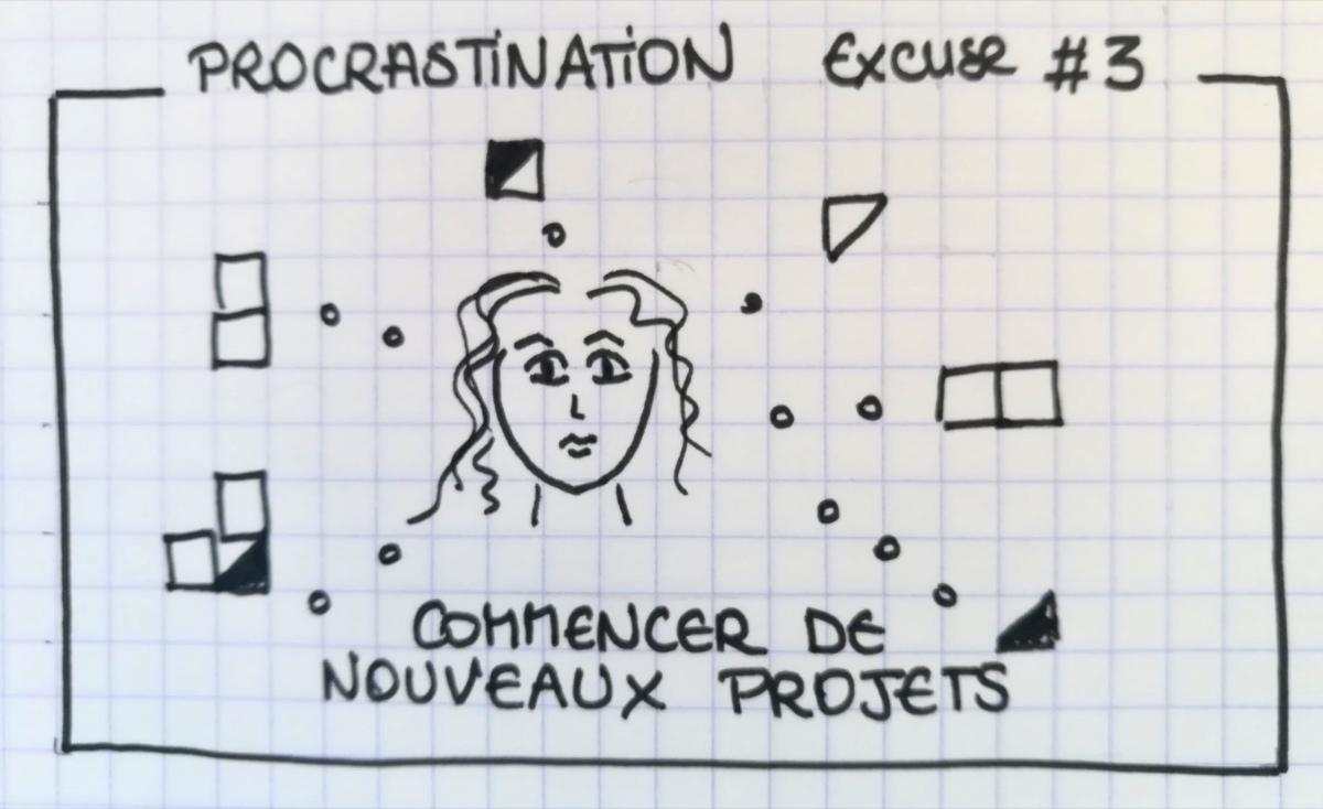 Procrastination 3: Commencer nouveaux projets